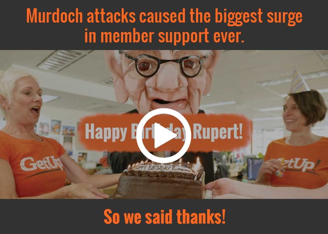 Murdoch attacks caused the biggest surge in member support ever. We said thanks! Click to watch the video.