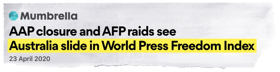 Newspaper tearout from Mumbrella reads: AAP closure and AFP raids see Australia slide in the World Press Freedom Index